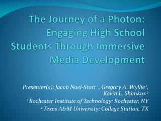 The Journey of a Photon: Engaging High School Students Through Immersive Media Development