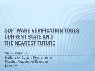 Software Verification Tools:  Current State and  the Nearest Future