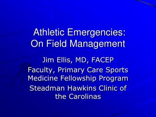 Athletic Emergencies:  On Field Management