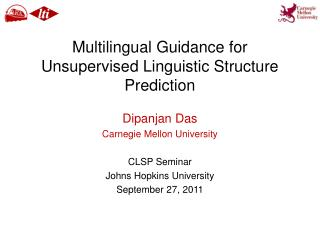 Multilingual Guidance for Unsupervised Linguistic Structure Prediction