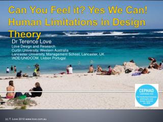 Can You Feel it? Yes We  C an! Human  Limitations in Design Theory