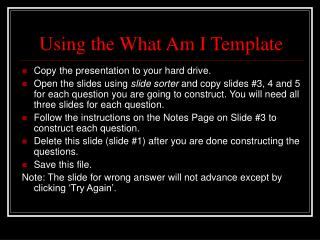 Using the What Am I Template
