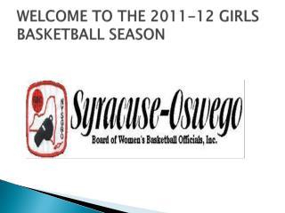 WELCOME TO THE 2011-12 GIRLS BASKETBALL SEASON