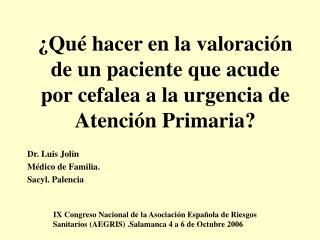 ¿Qué hacer en la valoración de un paciente que acude por cefalea a la urgencia de Atención Primaria?