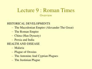 Lecture  9  :  Roman Times Overview