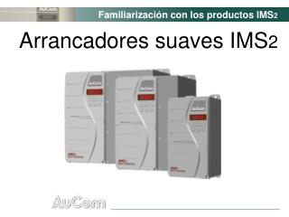 Arrancadores suaves IMS 2