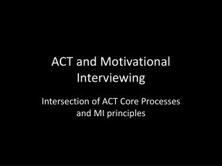 ACT and Motivational Interviewing