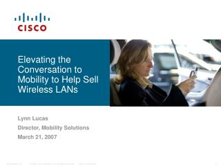 Elevating the Conversation to Mobility to Help Sell Wireless LANs