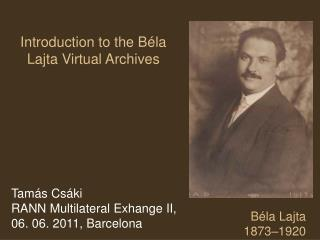 Introduction to the Béla Lajta Virtual Archives