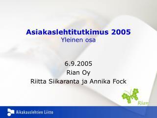 Asiakaslehtitutkimus 2005 Yleinen osa
