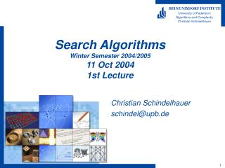 Search Algorithms Winter Semester 2004/2005 11 Oct 2004 1st Lecture