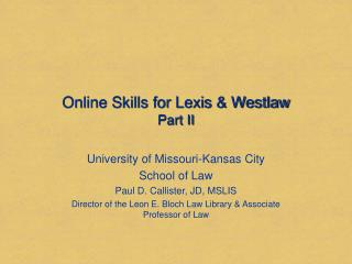 Online Skills for Lexis & Westlaw Part II