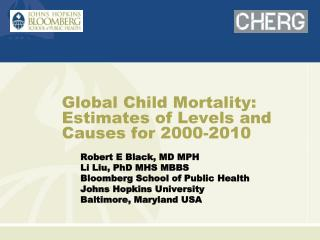 Global Child Mortality : Estimates of Levels and Causes for  2000-2010
