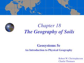 Chapter 18 The Geography of Soils