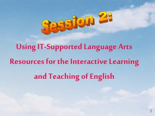 Using IT-Supported Language Arts Resources for the Interactive Learning and Teaching of English