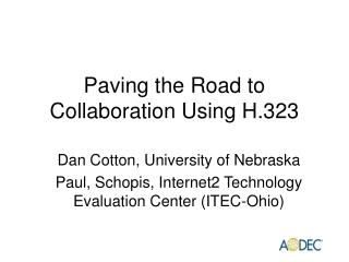 Paving the Road to Collaboration Using H.323
