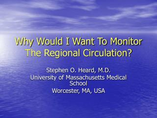 Why Would I Want To Monitor The Regional Circulation?