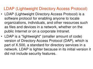 LDAP ( Lightweight Directory Access Protocol )