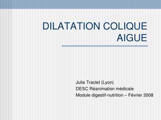 DILATATION COLIQUE AIG UE