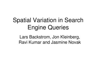 Spatial Variation in Search Engine Queries
