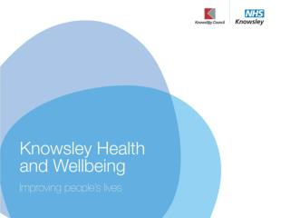 Knowsley Health and Wellbeing Integrated Strategy for Improving Service User  Involvement & Experience