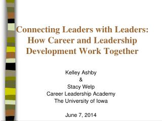 Connecting Leaders with Leaders: How Career and Leadership Development Work Together