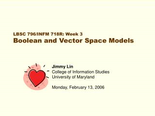 LBSC 796/INFM 718R: Week 3 Boolean and Vector Space Models