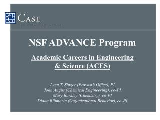 NSF ADVANCE Program Academic Careers in Engineering  & Science (ACES)