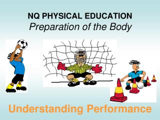 NQ PHYSICAL EDUCATION Preparation of the Body