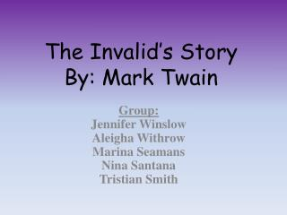The Invalid's Story By: Mark Twain