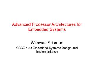 Advanced Processor Architectures for Embedded Systems