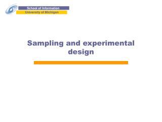 Sampling and experimental design