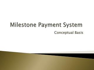 Milestone Payment System