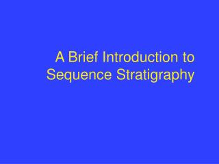 A Brief Introduction to Sequence Stratigraphy