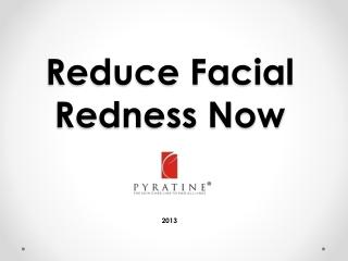 Reduce Facial Redness Now