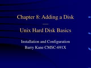 Chapter 8: Adding a Disk — Unix Hard Disk Basics