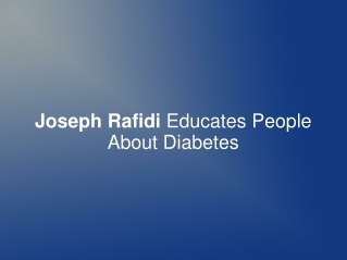 Joseph Rafidi Educates People About Diabetes
