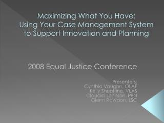 Maximizing What You Have: Using Your Case Management System to Support Innovation and Planning