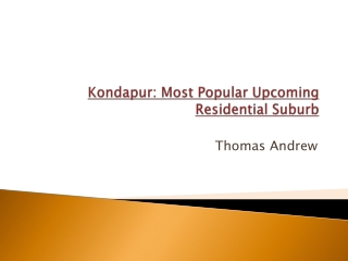 Kondapur: Most Popular Upcoming Residential Suburb