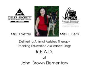 Delivering Animal Assisted Therapy Reading Education Assistance Dogs R.E.A.D. at  John  Brown Elementary