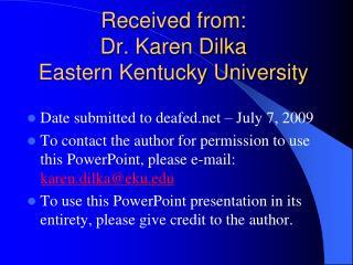 Received from: Dr. Karen Dilka Eastern Kentucky University