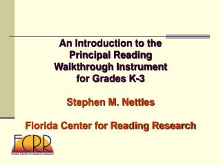 An Introduction to the  Principal Reading                      Walkthrough Instrument for Grades K-3 Stephen M. Nettles