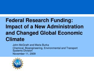 Federal Research Funding: Impact of a New Administration and Changed Global Economic Climate
