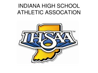 INDIANA HIGH SCHOOL  ATHLETIC ASSOCATION