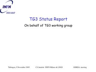TG3 Status Report  On behalf of TG3 working group