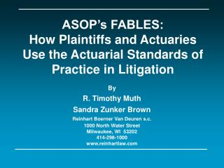ASOP's FABLES: How Plaintiffs and Actuaries Use the Actuarial Standards of Practice in Litigation