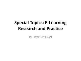 Special Topics: E-Learning Research and Practice
