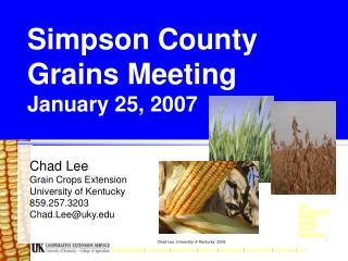 Simpson County Grains Meeting January 25, 2007