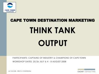 CAPE TOWN DESTINATION MARKETING THINK TANK OUTPUT