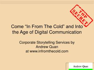 """Come """"In From The Cold"""" and Into the Age of Digital Communication"""